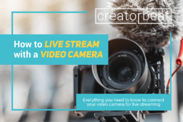 How to live stream with a video camera [2020]