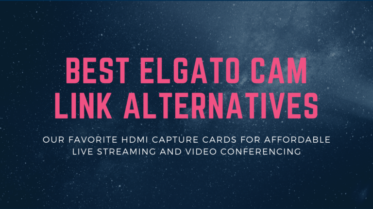 Best Elgato Cam Link alternatives [2021]